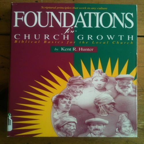 Foundations for Cherch Growth by Kent R. Hunter