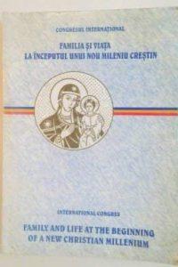 Familia si viata la inceputul unui nou mileniu crestin, Congres international, Biserica Ortodoxa Romana in colaborare cu Biserica Catolica din Romania